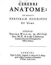 Cerebri anatome: cui accessit nervorum descriptio et usus