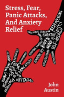 Stress, Fear, Panic Attacks, and Anxiety Relief