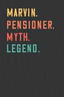 Marvin. Pensioner. Myth. Legend.