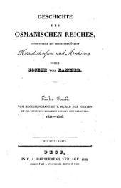 Geschichte des osmanischen Reiches: Grossentheils aus bisher unbenützten Handschriften und Archiven, Band 5