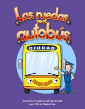 Las ruedas en el autobus / The Wheels on the Bus