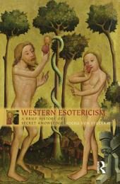 Western Esotericism: A Brief History of Secret Knowledge, Edition 2