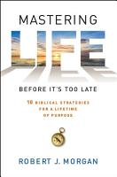 Mastering Life Before It s Too Late PDF