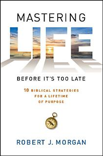 Mastering Life Before It s Too Late Book