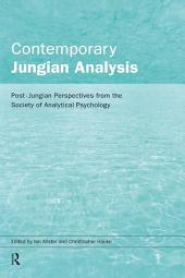 Contemporary Jungian Analysis: Post-Jungian Perspectives from the Society of Analytical Psychology