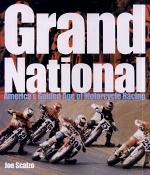 Grand National: America's Golden Age of Motorcycle Racing