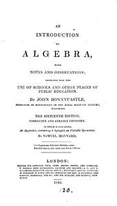 An introduction to algebra. To which is added an appendix containing a synopsis on variable quantities by S. Maynard