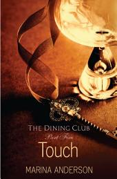 Touch: The Dining Club: Part Five