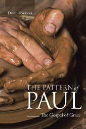 The Pattern of Paul: The Gospel of Grace