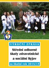 Výroční zpráva Střední odborné školy zdravotnické a sociální Kyjov za školní rok 2014/15
