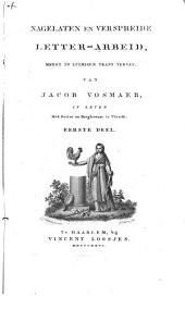 Nagelaten en verspreide letter-arbeid, meest in luimigen trant vervat: Volume 1