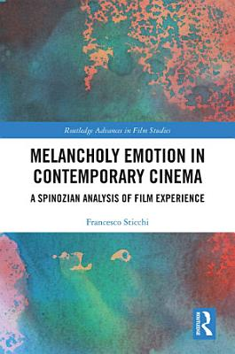 Melancholy Emotion in Contemporary Cinema PDF