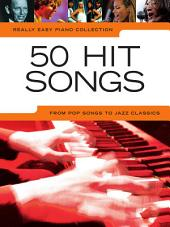 Really Easy Piano: 50 Hit Songs