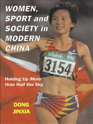Women  Sport and Society in Modern China PDF