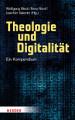 Theologie und Digitalit  t