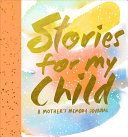 Download Stories for My Child  Guided Journal  Book