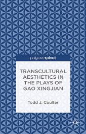 Transcultural Aesthetics in the Plays of Gao Xingjian