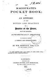 The Magistrate S Pocket Book Or An Epitome Of The Duties And Practice Of A Justice Of The Peace Out Of Sessions Alphabetically Arranged Book PDF