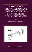 Radiowave Propagation and Smart Antennas for Wireless Communications PDF