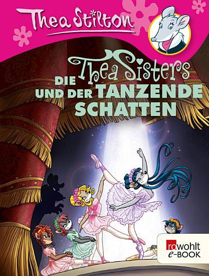 Die Thea Sisters und der tanzende Schatten PDF