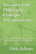Ancient Greek Philosophy: Concepts and Controversies