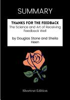 SUMMARY   Thanks For The Feedback  The Science And Art Of Receiving Feedback Well By Douglas Stone And Sheila Heen PDF