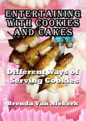 Entertaining With Cookies and Cakes: Different Ways of Serving Cookies