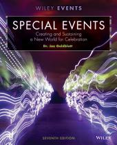 Special Events: Creating and Sustaining a New World for Celebration, 7th Edition: Seventh Edition
