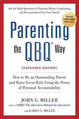 Parenting the QBQ Way  Expanded Edition