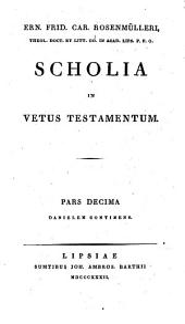 Scholia In Vetus Testamentum: Daniel, Volume 10