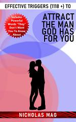 Effective Triggers (1118 +) to Attract the Man God Has for You