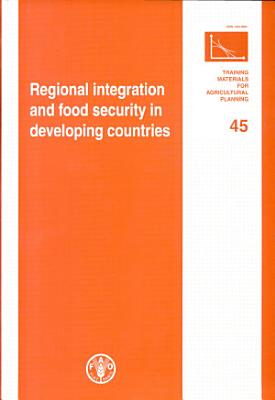 Regional Integration and Food Security in Developing Countries