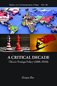 Critical Decade  A  China s Foreign Policy  2008 2018  PDF