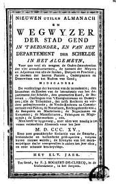 Nieuwen almanach, curieux en util voor 't jaer ... ofte den getrauwen weg-wyzer der stad Gend ...