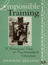 Impossible Training: A Relational View of Psychoanalytic Education