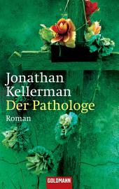 Der Pathologe: Roman
