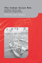 The Indian Ocean Rim: Southern Africa and Regional Cooperation