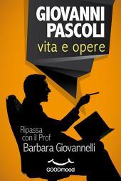 Giovanni Pascoli vita e opere: Ripassa con il Prof.