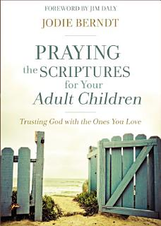 Praying the Scriptures for Your Adult Children Book