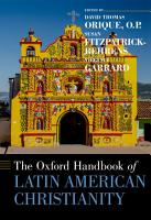 The Oxford Handbook of Latin American Christianity PDF