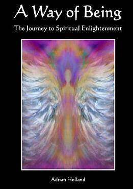 A Way of Being   The Journey to Spiritual Enlightenment PDF