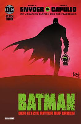 Batman  Der letzte Ritter auf Erden PDF