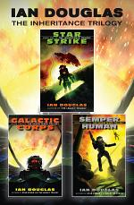 The Complete Inheritance Trilogy: Star Strike, Galactic Corps, Semper Human