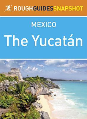 Yucatan Rough Guides Snapshot Mexico