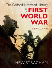 The Oxford Illustrated History of the First World War: New Edition, Edition 2