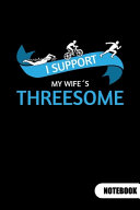 I Support My Wife ́s Threesome. Notebook