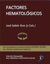 Factores hematológicos: Control global del riesgo cardiometabólico