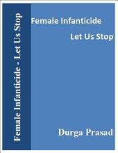 Female Infanticide - Let Us Stop