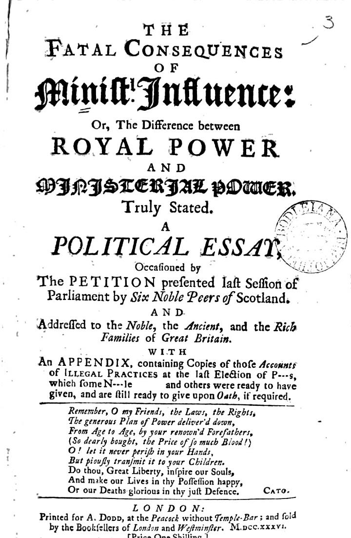 The Fatal Consequences of Ministl. Influence: Or, the Difference Between Royal Power and Ministerial Power. Truly Stated. A Political Essay, ... With an Appendix, ...