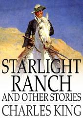 Starlight Ranch: And Other Stories of Army Life on the Frontier